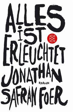 Alles ist erleuchtet - Foer, Jonathan Safran