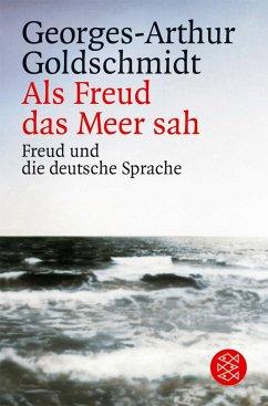 Als Freud das Meer sah - Goldschmidt, Georges-Arthur