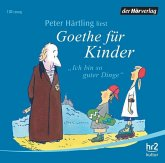 Ich bin so guter Dinge, Goethe für Kinder, 1 Audio-CD