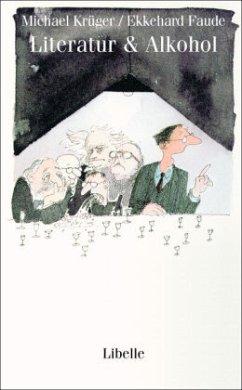 Literatur & Alkohol - Krüger, Michael; Faude, Ekkehard