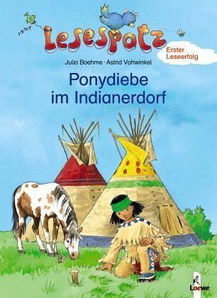 Ponydiebe im Indianerdorf - Boehme, Julia