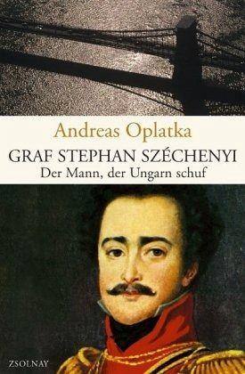 Graf Stephan Széchenyi - Oplatka, Andreas