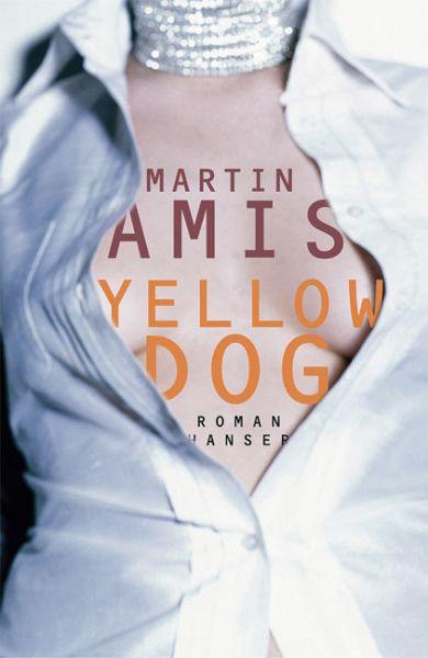 yellow dog von martin amis buch buecherde