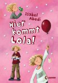 Hier kommt Lola! / Lola Bd.1