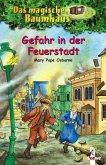 Gefahr in der Feuerstadt / Das magische Baumhaus Bd.21