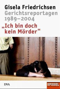 Ich bin doch kein Mörder - Friedrichsen, Gisela