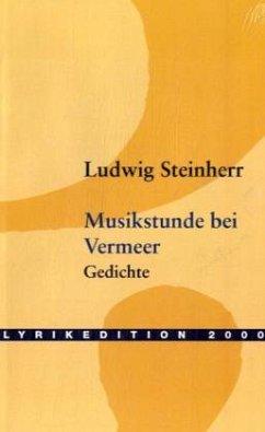 Musikstunde bei Vermeer - Steinherr, Ludwig