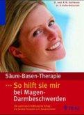 Säure-Basen-Therapie: So hilft sie mir bei Magen-Darm-Beschwerden