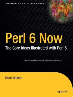 Perl 6 Now: The Core Ideas Illustrated with Perl 5 - Walters, Scott
