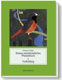 Jahreszeitliches Wanderbuch 1. Vorfrühling - Grupe, Heinrich; Grupe, Hans