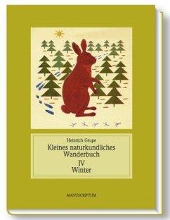 Jahreszeitliches Wanderbuch 4. Winter - Grupe, Heinrich; Grupe, Heinz