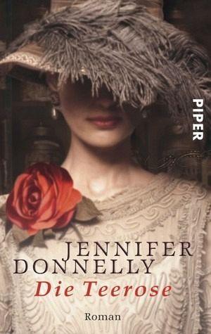 Die Teerose / Rosentrilogie Bd.1 - Donnelly, Jennifer