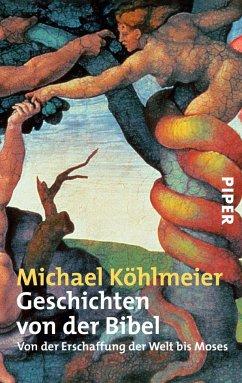 Geschichten von der Bibel - Köhlmeier, Michael
