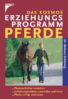 Das Kosmos Erziehungsprogramm Pferde - Schöning, Barbara