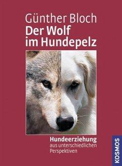 Der Wolf im Hundepelz - Bloch, Günther