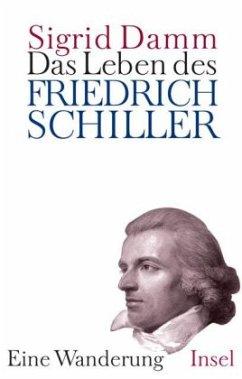 Das Leben des Friedrich Schiller - Damm, Sigrid