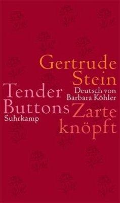 Tender Buttons. Zarte knöpft - Stein, Gertrude