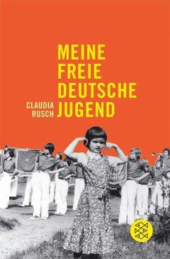 Meine freie deutsche Jugend - Rusch, Claudia