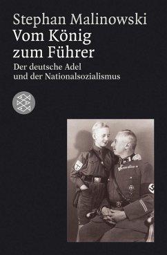Vom König zum Führer - Malinowski, Stephan