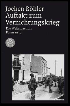 Auftakt zum Vernichtungskrieg - Böhler, Jochen