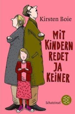 Mit Kindern redet ja keiner - Boie, Kirsten