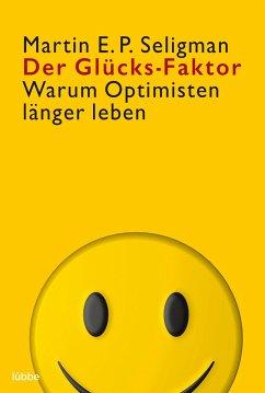 Der Glücks-Faktor - Seligman, Martin E. P.
