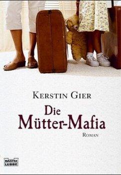 Die Mütter-Mafia - Gier, Kerstin