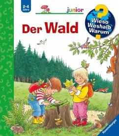 Der Wald / Wieso? Weshalb? Warum? Junior Bd.6 - Weinhold, Angela