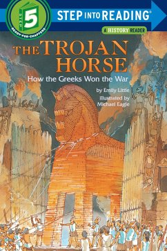 The Trojan Horse: How the Greeks Won the War - Little, Emily