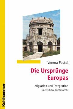 Die Ursprünge Europas - Postel, Verena