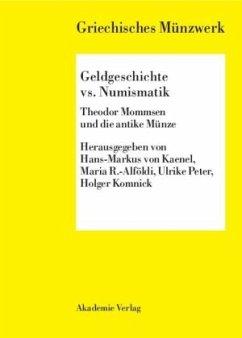 Geldgeschichte vs. Numismatik - von Kaenel, Hans-Markus / R.-Alföldi, Maria / Peter, Ulrike / Komnick, Holger (Hgg.)