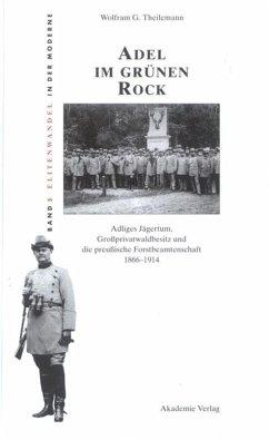 Adel im grünen Rock - Theilemann, Wolfram G.
