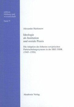 Ideologie als Institution und soziale Praxis - Haritonow, Alexander