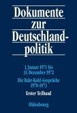 1. Januar 1971 bis 31. Dezember 1972; Die Bahr-Kohl-Gespräche 1970-1973, 2 Teile / Dokumente zur Deutschlandpolitik. Reihe VI: 21. Oktober 1969 bis 1. Oktober 1982 Band 2