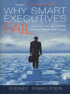 Why Smart Executives Fail: And What You Can Learn from Their Mistakes - Finkelstein, Sydney