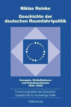 Geschichte der deutschen Raumfahrtpolitik - Reinke, Niklas