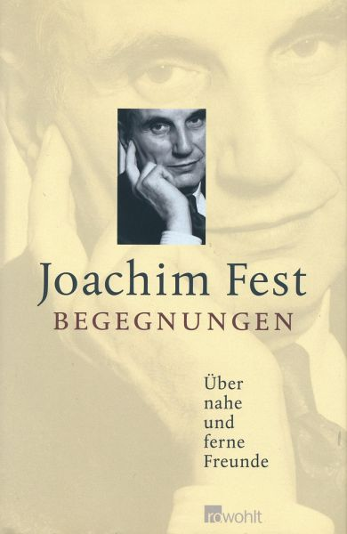 Begegnungen - Fest, Joachim C.