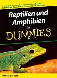 Reptilien und Amphibien für Dummies - Bartlett, Patricia