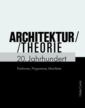 architekturtheorie 20 jahrhundert von vittorio magnago lampugnani ruth hanisch ulrich. Black Bedroom Furniture Sets. Home Design Ideas