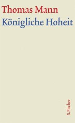 Königliche Hoheit / Große kommentierte Frankfurter Ausgabe Bd.4 - Mann, Thomas
