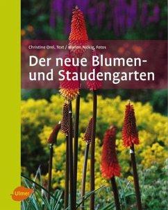 Der neue Blumen- und Staudengarten - Orel, Christine; Nickig, Marion
