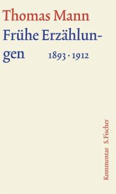 Frühe Erzählungen 1893-1912. Große kommentierte Frankfurter Ausgabe - Mann, Thomas