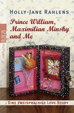 Prince William, Maximilian Minsky and Me - Rahlens, Holly-Jane