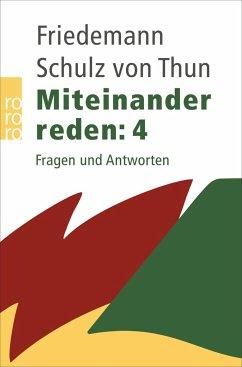 Miteinander reden 4 - Schulz von Thun, Friedemann