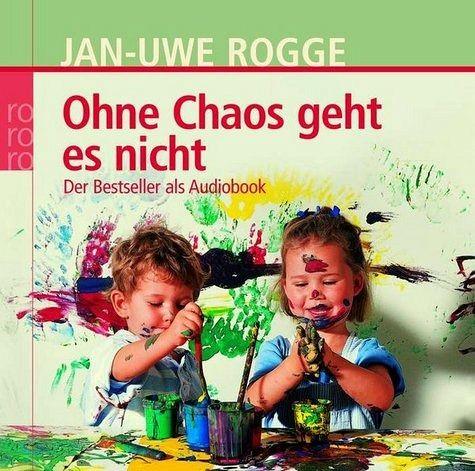 Ohne Chaos geht es nicht, 1 Audio-CD - Rogge, Jan-Uwe