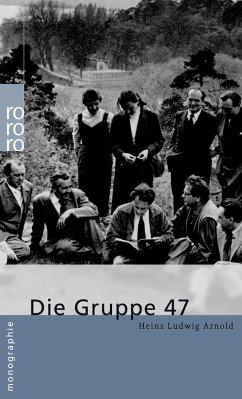Die Gruppe 47 - Arnold, Heinz Ludwig
