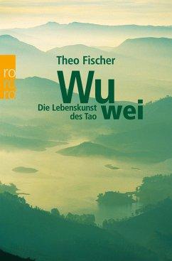 Wu wei - Fischer, Theo