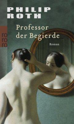 Professor der Begierde - Roth, Philip