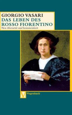Das Leben des Rosso Fiorentino - Vasari, Giorgio