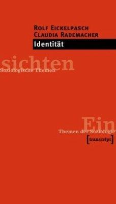 Identität - Eickelpasch, Rolf; Rademacher, Claudia